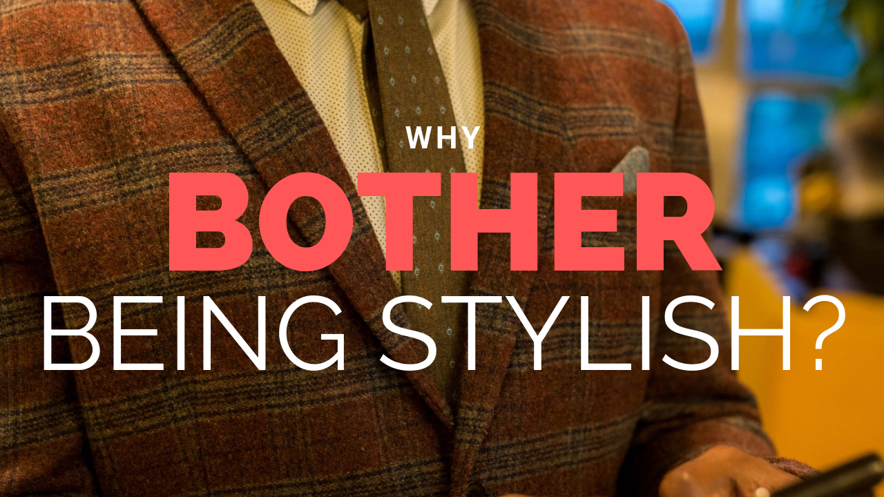 Why Bother Being Stylish?