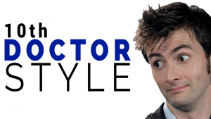 10th Doctor Style – DRESS like the 10th Doctor