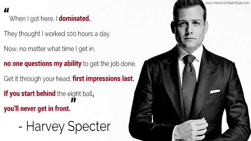 One of the Harvey Specter quotes on first impressions.