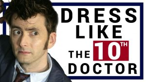 DRESS like the Tenth Doctor (Hair+Clothes)