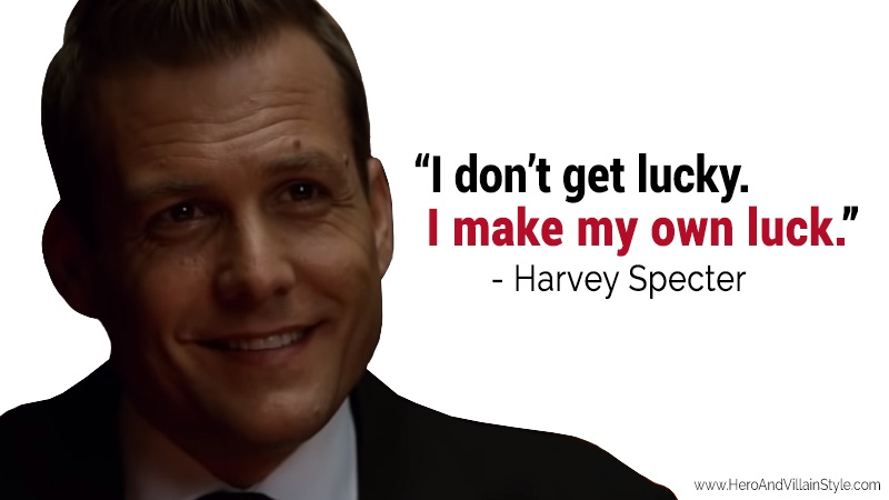 One of the Harvey Specter Quotes on luck.