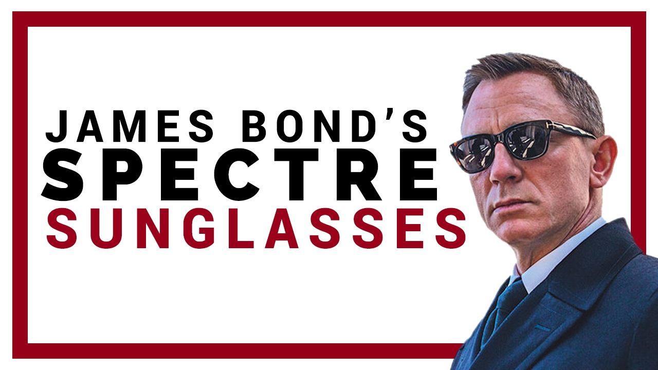 Guide to James Bond's EPIC Spectre Sunglasses