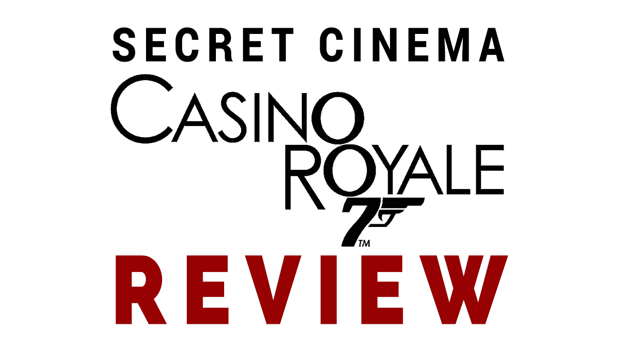 Secret Cinema Casino Royale Review