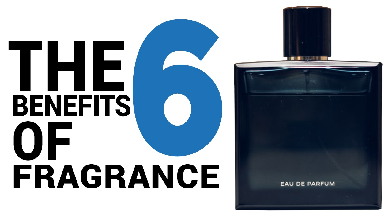 The 6 Benefits of Perfume (That Justify Fragrance)