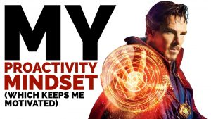 MY Proactivity Mindset – What Keeps Me Motivated