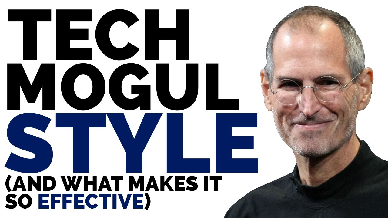 Tech Mogul Style (And what makes it so EFFECTIVE)