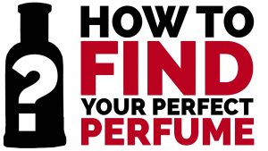How to Find Your Perfect Perfume