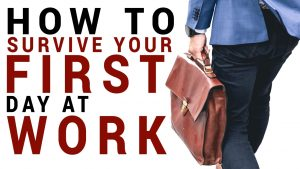 How to Survive Your First Day at Work