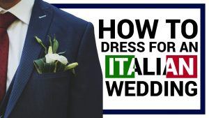 What Should a Man Wear to an Italian Wedding?