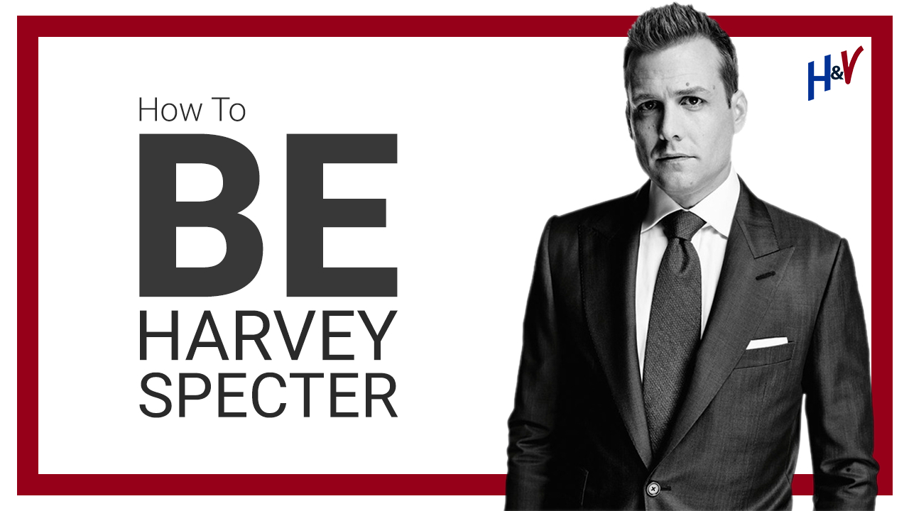 11 Ways How to BE Like Harvey Specter