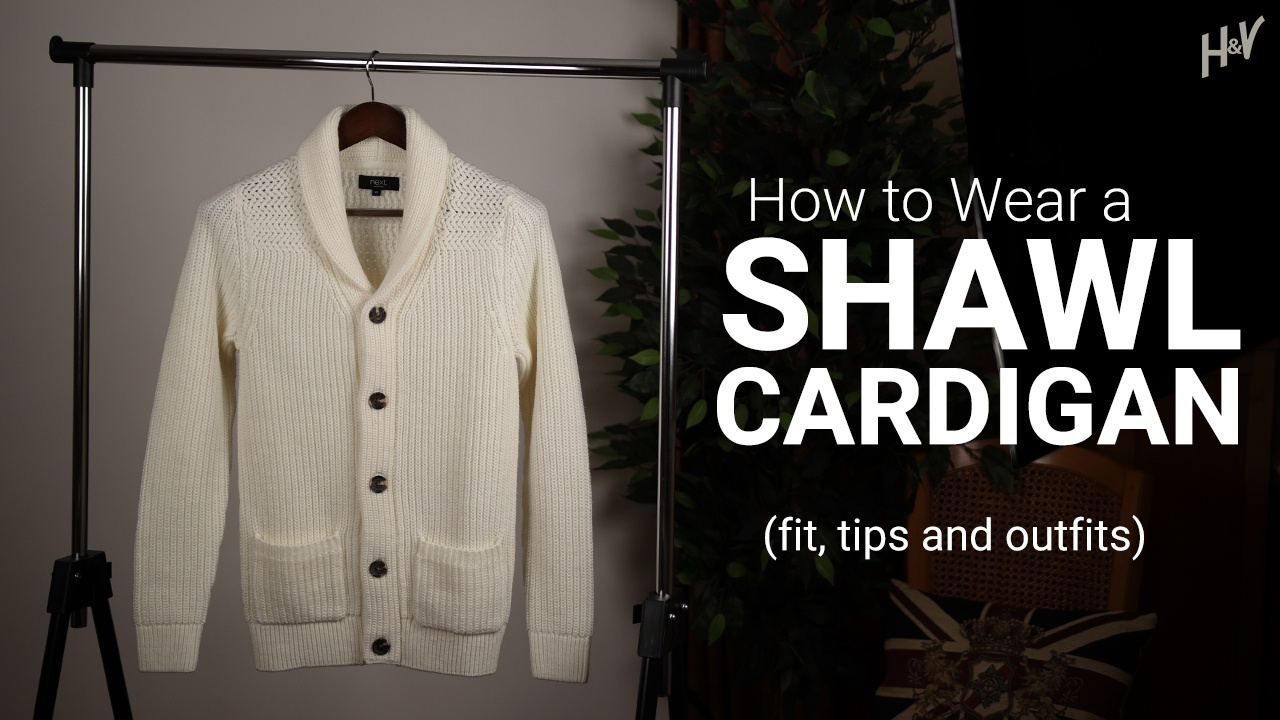 How to Wear a Shawl Collar Cardigan: Tips, Fit & 10 Outfits